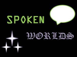 Spoken Worlds